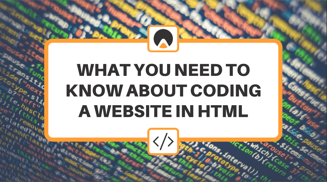What You Need to Know About Coding a Website in HTML