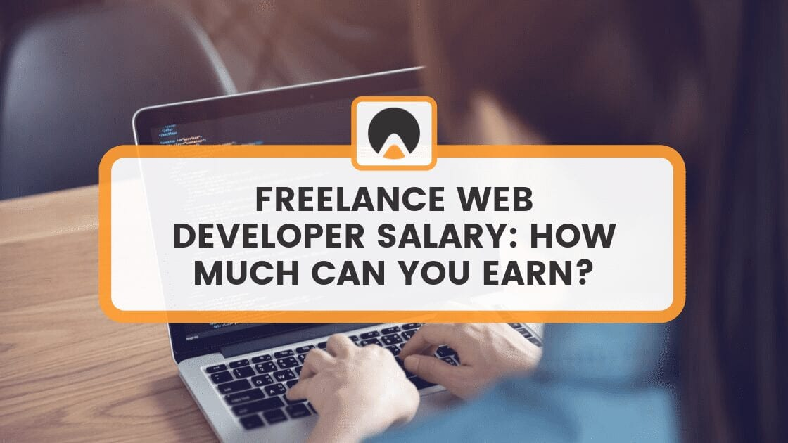 Freelance Web Developer How Much Can You Earn Career Karma