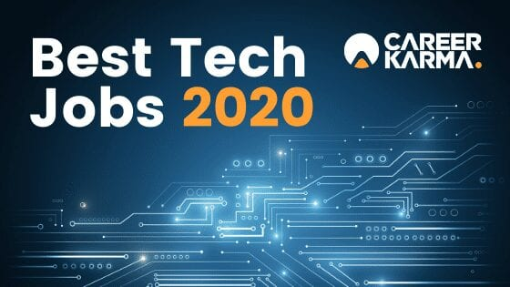 Best Tech Jobs 2020 Top 20 Jobs In Tech For The Future In Demand Career Karma