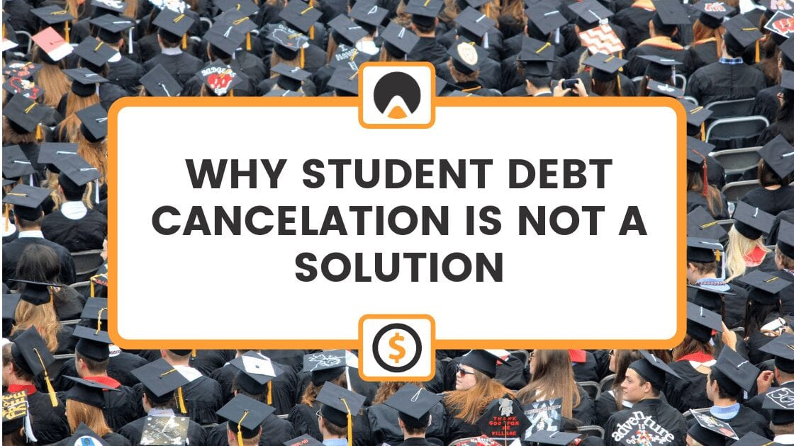 """Top view of college graduates with title box reading: """"WHY STUDENT DEBT CANCELATION IS NOT A SOLUTION"""""""