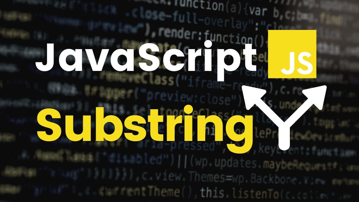How to Use Substring in JavaScript | Career Karma
