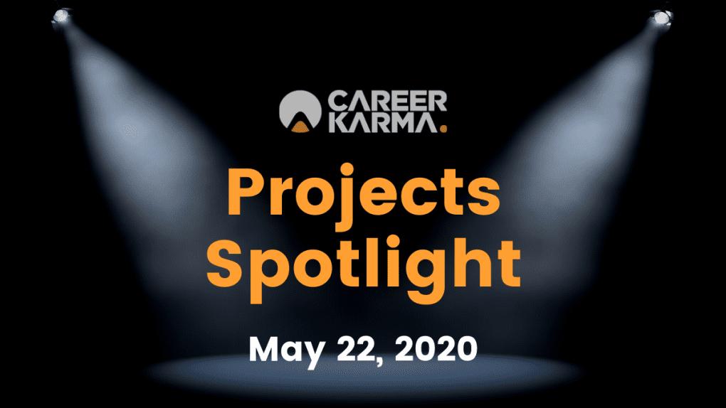 Career Karma Projects Spotlight: May 22nd
