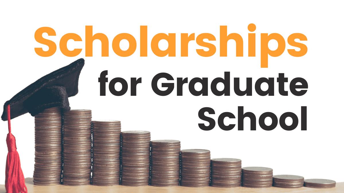 Graduate School Scholarships