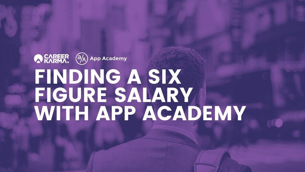 Finding a Six Figure Salary With App Academy