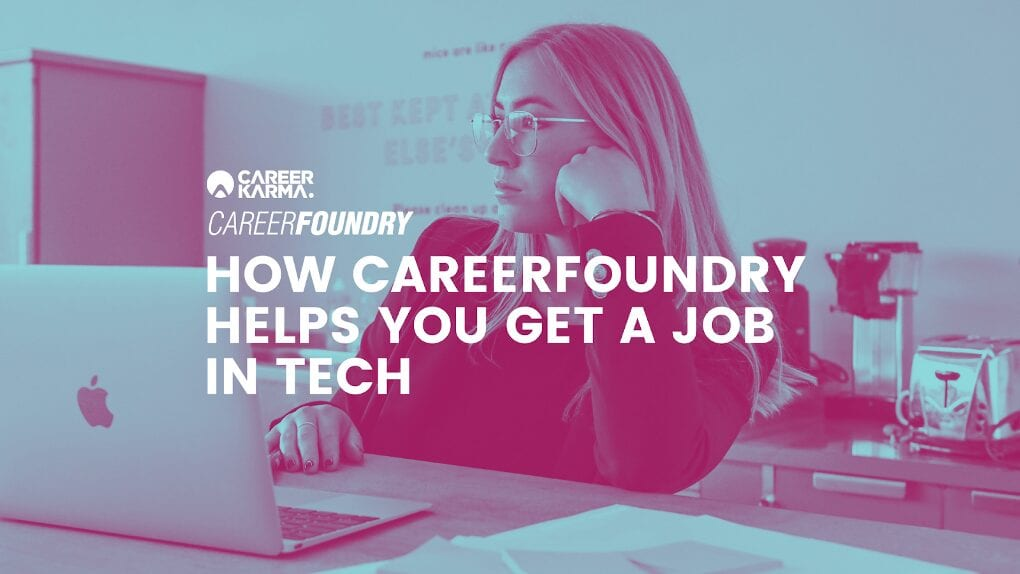 How CareerFoundry Helps You Get a Job in Tech
