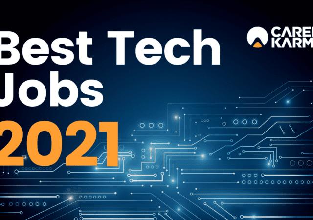 Best Tech Jobs 2021