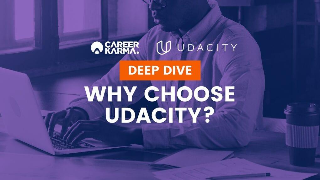 Deep Dive: Why Choose Udacity?